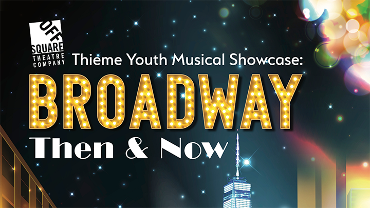 Thieme Youth Musical Showcase: Broadway Then & Now